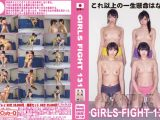 GIRLS FIGHT 131 これ以上の一生懸命はなし