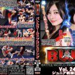 【HD】BWP Vol.24 ジュニア戦線激化